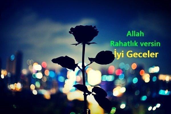 Allah rahatlık versin, iyi geceler…